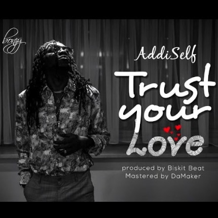 Addi Self – Trust Your Love (Prod. By Biskit Beat)
