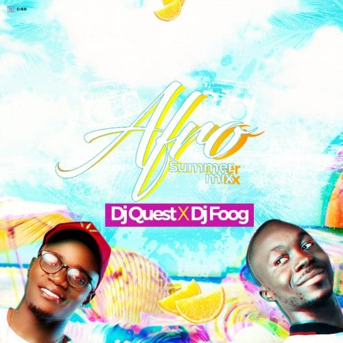 DJ Quest and DJ Foog - Afro Summer Mix