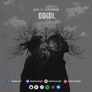 DXD – Odidi (feat. B4Bonah) (Prod. By Sicnarf Pro)
