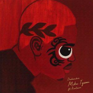 DarkoVibes – Mike Tyson (feat. Runtown) (Prod. by WillisBeatz)