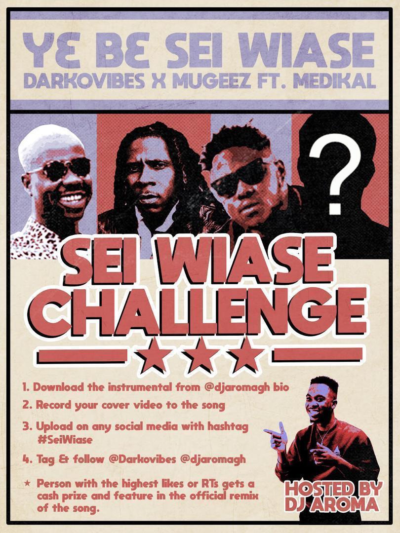 Darkovibes – Y3 B3 Sei Wiase CHALLENGE (feat. Mugeez & Medikal )(Hosted by DJ Aroma)