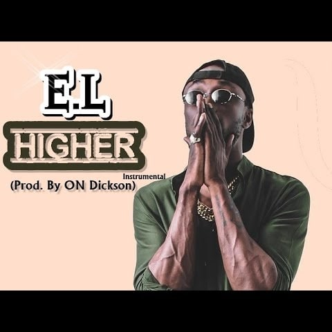 INSTRUMENTAL: E.L – Higher (Prod. By ON Dickson)