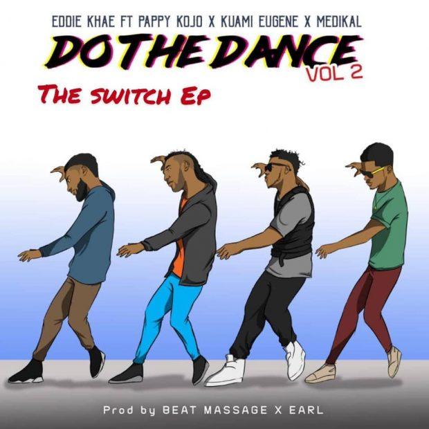 Eddie Khae – Do The Dance REMIX (feat. Pappy Kojo, Medikal, Kuami Eugene) (Prod. By Beat Massage x Earl)