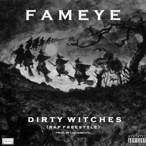 Fameye – Dirty Witches (Prod. by Liquid Beatz)