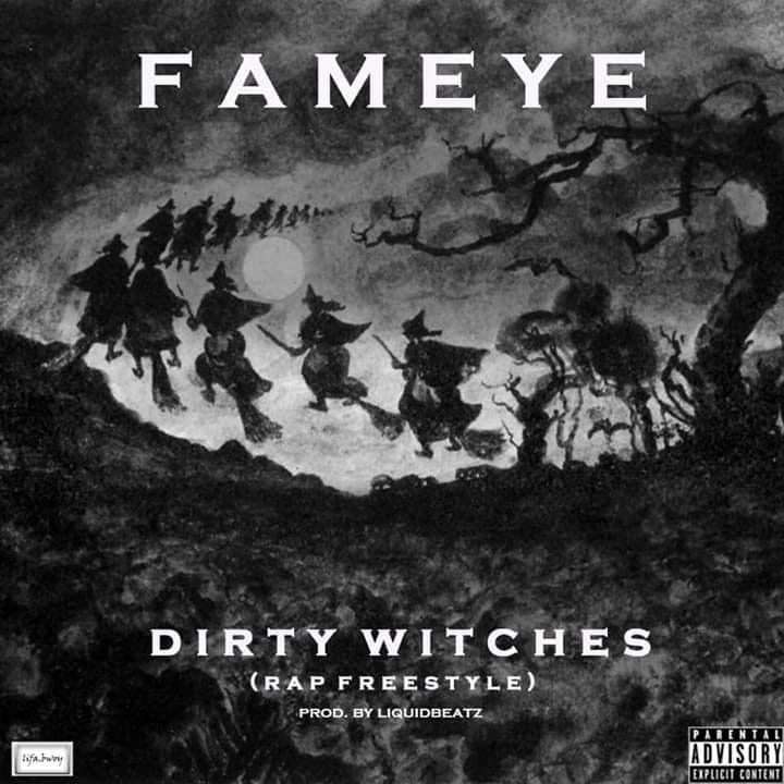 Fameye – Dirty Witches (Prod. by Liquid Beatz)