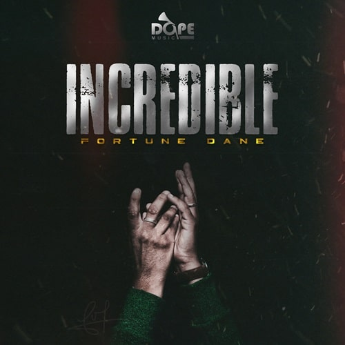 Fortune Dane – Incredible