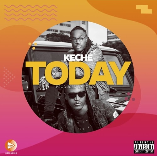 Keche – Today (Prod. By Forqzy Beatz)