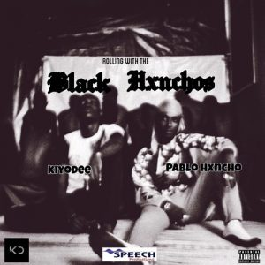 Kiyo Dee & Pablo Hancho - Rolling With the Blvck HXNCHOS