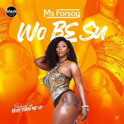 Ms Forson – Wo Be Su (Prod. by Ronyturnmeup)