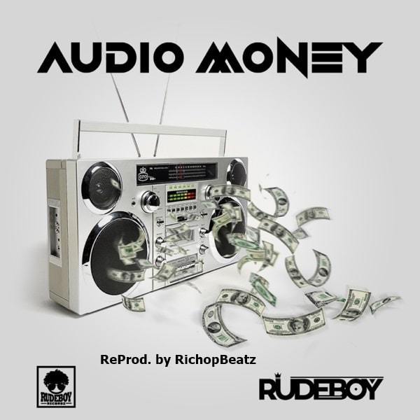 INSTRUMENTAL: Rudeboy – Audio Money (ReProd. by RichopBeatz)