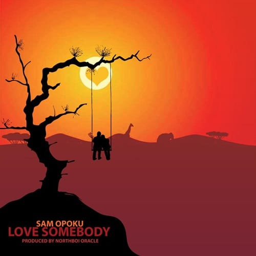 Sam Opoku - Love Somebody