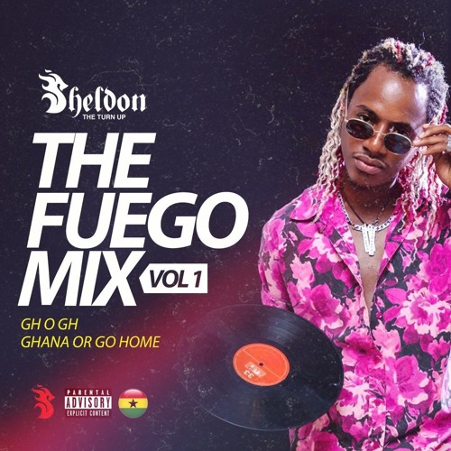 Sheldon The Turn Up – The Fuego Mix GHoGh Vol. 1
