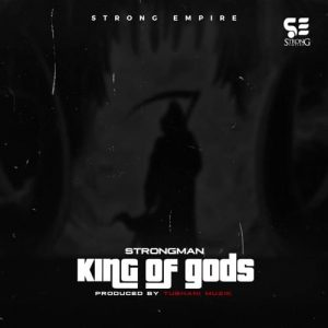 Strongman - King Of gods (Prod. By TubhaniMuzik)