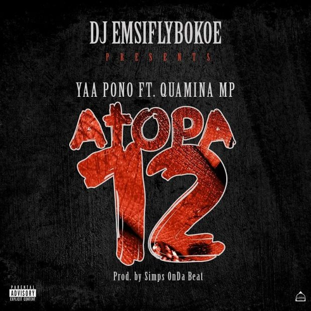 Yaa Pono – Atopa 12 (feat. Quamina MP) (Prod. By Simps OnDa Beat)