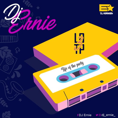 DJ Ernie – Life Of The Party (Volume 3)