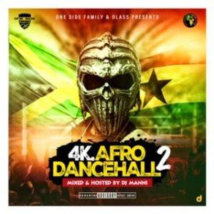 DJ Manni - 4K Afro Dancehall Mix Vol.2