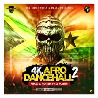DJ Manni – 4K Afro Dancehall Mix Vol.2