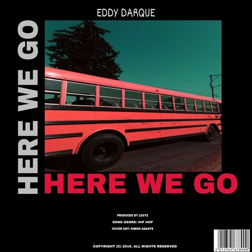 Eddy Darque – Here We Go (Prod. By Lexyz)
