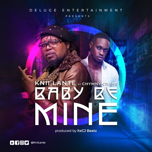 KNii Lante – Baby Be Mine (feat. Chymny Crane) (Prod. By itzCJ) + LYRICS