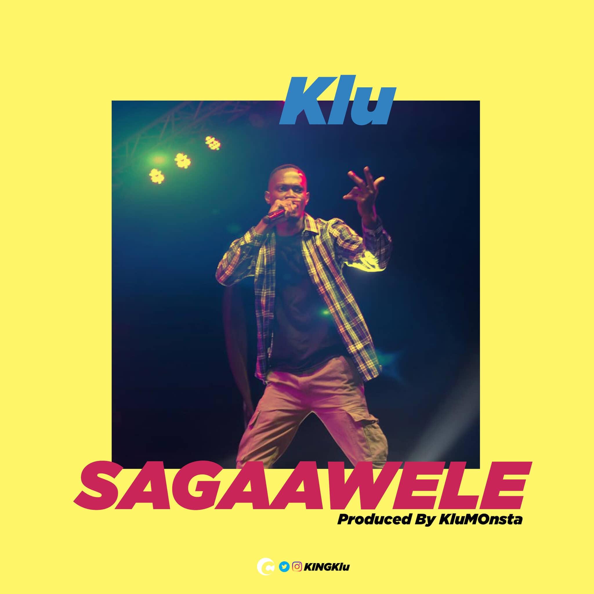 Klu – Sagaa Wele (Prod. By KluMOnsta)
