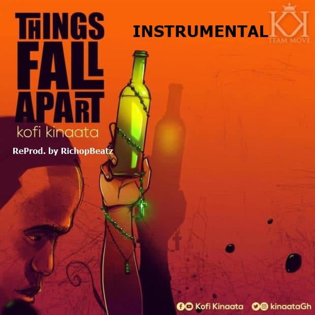 INSTRUMENTAL: Kofi Kinaata – Things Fall Apart (ReProd. by RichopBeatz)