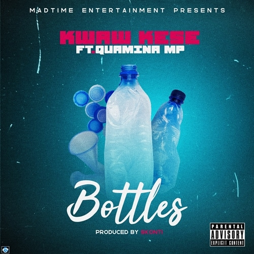 Kwaw Kese – Bottles (feat. Quamina MP) (Prod. By Skonti)