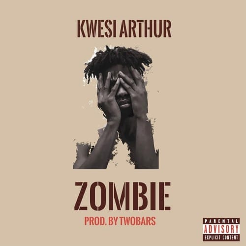 Kwesi Arthur – Zombie (Prod. By Two Bars)