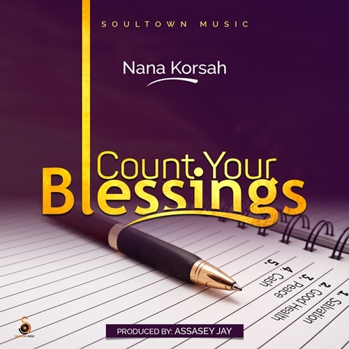 Nana Korsah – Count Your Blessings