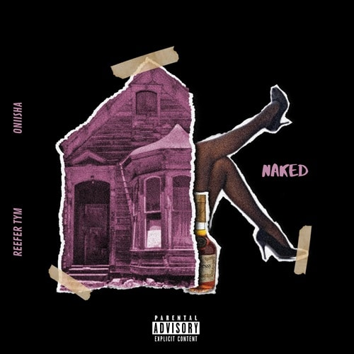 Reefer Tym – Naked [EXPLICIT] (feat. Oniisha)