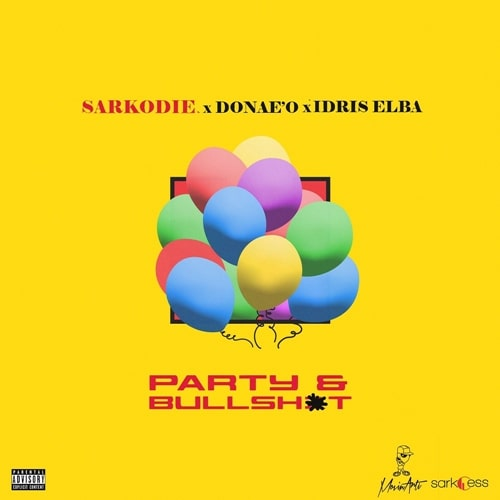 Sarkodie – Party & B******t (feat. Donae'o & Idris Elba)