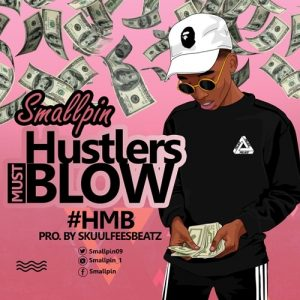 Smallpin – Hustlers Must Blow