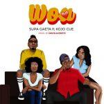 Supa Gaeta - Woa (feat. Kojo Cue) (Prod. By David Acekeyz)