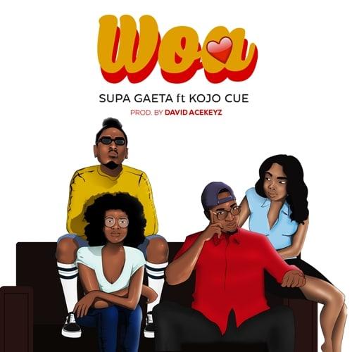 Supa Gaeta – Woa (feat. Kojo Cue) (Prod. By David Acekeyz)
