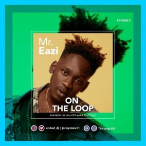 The Loop GH – Mr. Eazi
