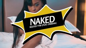 VIDEO: Reefer Tym - Naked