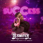 DJ Switch – Success (Prod. By 925 Music x Jay Scratch)