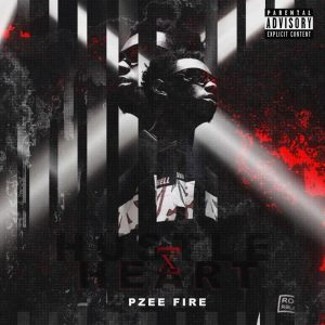 Pzeefire – Hustle & Heart