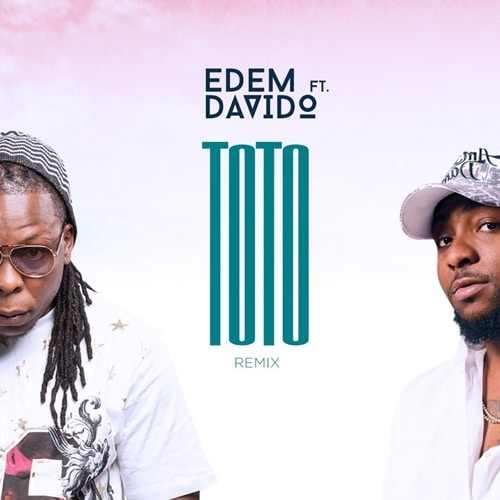 Edem – Toto Remix (feat. Davido) (Prod. by Mr. Lekki)