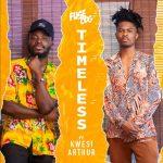 Fuse ODG – Timeless (feat. Kwesi Arthur)