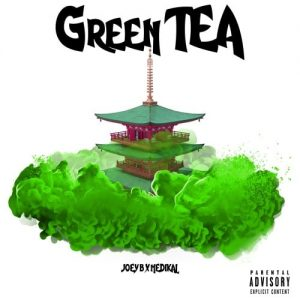 Joey B x Medikal – Green Tea (Inside Darryl) (Prod. by Altranova)