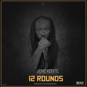 Jove Kente - 12 Rounds (Prod. By JordanBeatz)