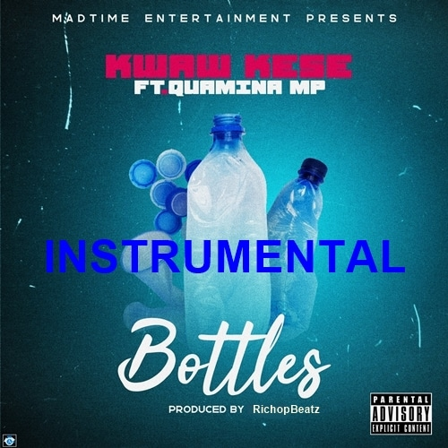 INSTRUMENTAL: Kwaw Kese – Bottles (feat. Quamina MP) (ReProd. By RichopBeatz)