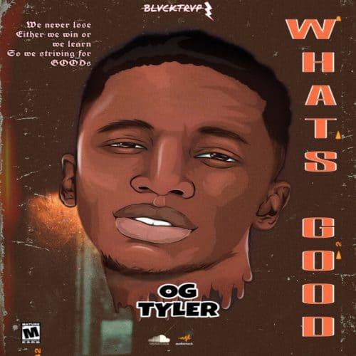 OG Tyler - Whats Good (Mixed By Feesbeatz)