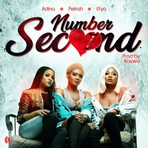 Petrah – Number Second (feat. Adina & Efya) (Prod. by Kaywa)