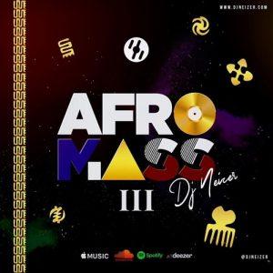 DJ Neizer - Afromass Vol. 3 Mixtape