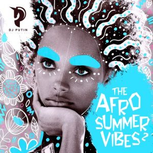 DJ Putin Music - The Afro Summer Vibes 2