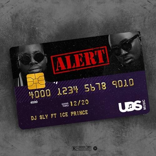 DJ Sly – Alert (feat. Ice Prince) (Prod. By ilblackitbeat)