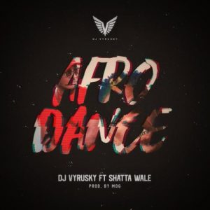 DJ Vyrusky ft Shatta Wale – Afro Dance (Prod. by MOG Beatz)