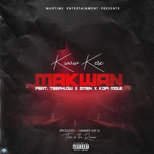 Kwaw Kese – Ma Kwan REMIX (feat. Teephlow, Kofi Mole & Smen) (Prod. By Da Hammer)