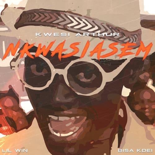 Kwesi Arthur – Nkwasiasem (feat. Lil Win x Bisa Kdei) (Prod. By M.O.G Beatz)